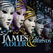James Adler & Friends - works by Ornstein, Adler, Turok, Bedford, Liszt / James Adler, Jordan P. Smith; Malcolm J Merriweather
