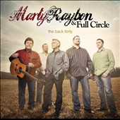 Marty Raybon & Full Circle/Marty Raybon: The Back Forty *