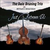 Dale Bruning: Just Between Us