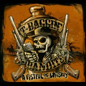 T-Baggin' Bandits: A Fistful of Whiskey [Digipak]