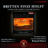 Works for Chorus & Orchestra - Britten, Finzi & Holst / John Mark Ainsley, tenor; Stephen Varcoe, baritone
