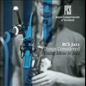 RCS Jazz: Things Considered: Young Ideas in Jazz