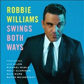 Robbie Williams: Swings Both Ways *