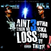 J-Dawg/Lil C: I Ain't Takin No Loss, Vol. 3: The Final Chapter [PA]