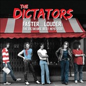 The Dictators: Faster.... Louder: the Dictators' Best 1975-2001 [4/14]