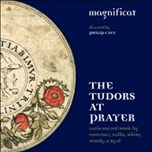 The Tudors at Prayer - Latin sacred music by Taverner, Tallis, Mundy, White & Byrd / Magnificat, Cave