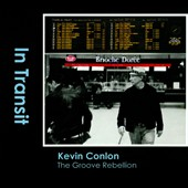 Kevin Conlon/Groove Rebellion/Kevin Conlon & the Groove Rebellion: In Transit [Blister]