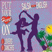 Various Artists: Put Your Heart On: Salsa In English: For Lovers And Dancers