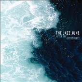 The Jazz June: After the Earthquake [Digipak]