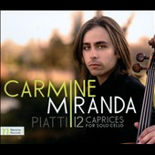 Alfredo Piatti (1822-1901): 12 Caprices for Solo Cello, Op. 25 / Carmine Miranda, cello