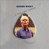 Ricked Wicky: I Sell the Circus [Digipak] *