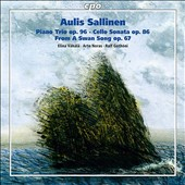 Aulis Sallinen (b.1935): Piano Trio, Op. 96; Cello Sonata, Op. 86; From A Swan Song, Op. 67 / Elina Vahala, violin; Arto Noras, cello; Ralf Gothoni, piano