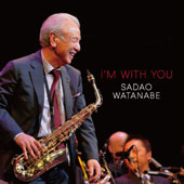 Sadao Watanabe: I'm with You