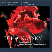 Tchaikovsky: Symphony No. 5; Romeo and Juliet Fantasy-Overture / San Francisco SO, Tilson Thomas