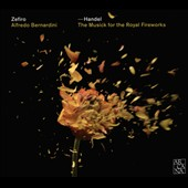 Handel: The Music for the Royal Fireworks, HWV 351; Concerti a due cori Nos. 1-3 / Zefiro, Bernardini