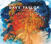 Dave Taylor (Trombone)/The Dave Taylor Octet: The Atomic Bomb Blues [Digipak]