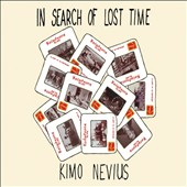 Kimo Nevius: In Search of Lost Time