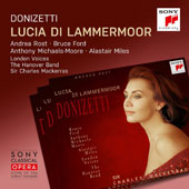 Donizetti: Lucia di Lammermoor / Andrea Rost, Bruce Ford, Anthony Michael-Moore, Alastair Miles, Paul Charles Clarke, Louise Winter, Ryland Davies. The Nanover Band, Mackerras [studio, 1997]