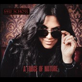 Sari Schorr: A Force of Nature [Digipak]