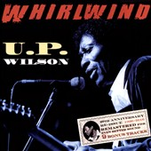U.P. Wilson: Whirlwind [20th Anniversary Expanded Edition]