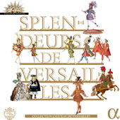Splendors of Versailles - the sumptuous concerts that made Versailles a place like no other with music by Campra, Charpentier, Clérambault, Couperin, d'Anglebert, Lully, Marais, Moliere, Marchand et al. [10 CDs]