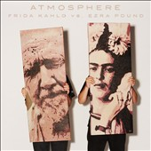 Atmosphere: Frida Kahlo vs. Ezra Pound [PA] [Digipak] *