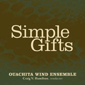 Simple Gifts - Frank Ticheli: Simple Gifts; David Maslanka: Give Us This Day Short; Brant Karrick: Mayflower Overture; A Sacred Suite; John Stevens: Benediction; Percy Grainger: Spoon River