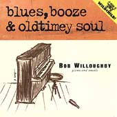 Bob Willoughby: Blues, Booze and Oldtime Soul