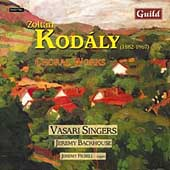 Kodály: Choral Works / Backhouse, Filsell, Vasari Singers