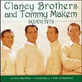 The Clancy Brothers & Tommy Makem: Super Hits