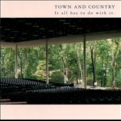 Town and Country: It All Has to Do with It