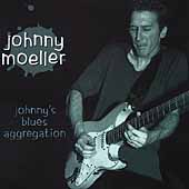 Johnny Moeller: Johnny's Blues Aggregation *