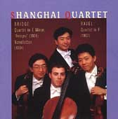 Bridge, Ravel: String Quartets / Shanghai Quartet