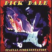 Dick Dale: Spacial Disorientation