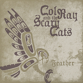 Col Ray & The Scary Cats: Feather