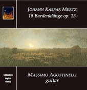 Johan Kaspar Mertz (1806-1856): Bardenklange (18), Op. 13 / Massimo Agostinelli, guitar