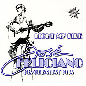 José Feliciano: Light My Fire: His Greatest Hits