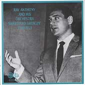 Ray Anthony Orchestra: Sweet and Swingin' 1949-53