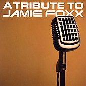 Various Artists: A Tribute to Jamie Foxx