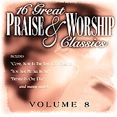 Various Artists: 16 Great Praise & Worship Classics, Vol. 8