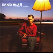Bradley Walker: Highway of Dreams