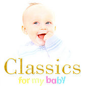 Classics for My Baby - Chopin, Mozart, Bach, Debussy, Handel, Grieg, etc / Angelich, Menuhin, Argerich, J&auml;rvi, Anderszewski, et al