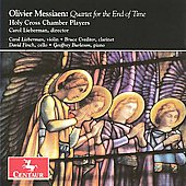 Messiaen: Quartet for the End of Time / Lieberman, Holy Cross Chamber Players
