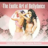 Various Artists: The Exotic Art of Bellydance [Digipak]