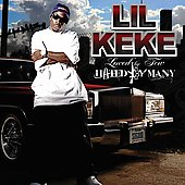 Lil' Keke: Loved by Few, Hated by Many [Clean]
