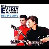The Everly Brothers: Bye Bye Love [Xtra]