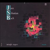 The Swingle Singers: Jazz Sebastian Bach