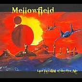 Mellowfield: Last Dawning of the New Age [Digipak]