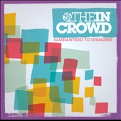 We Are the In Crowd: Guaranteed to Disagree [EP] [Digipak]