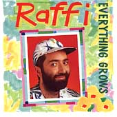 Raffi: Everything Grows
